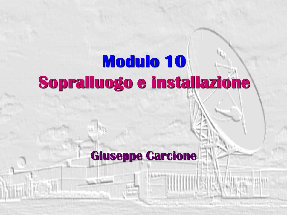 Modulo 10 Sopralluogo e installazione Giuseppe Carcione