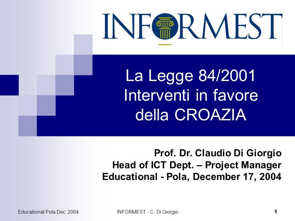INFORMEST - C.Di Giorgio2 Educational Pola Dec. 2004 La Legge N.