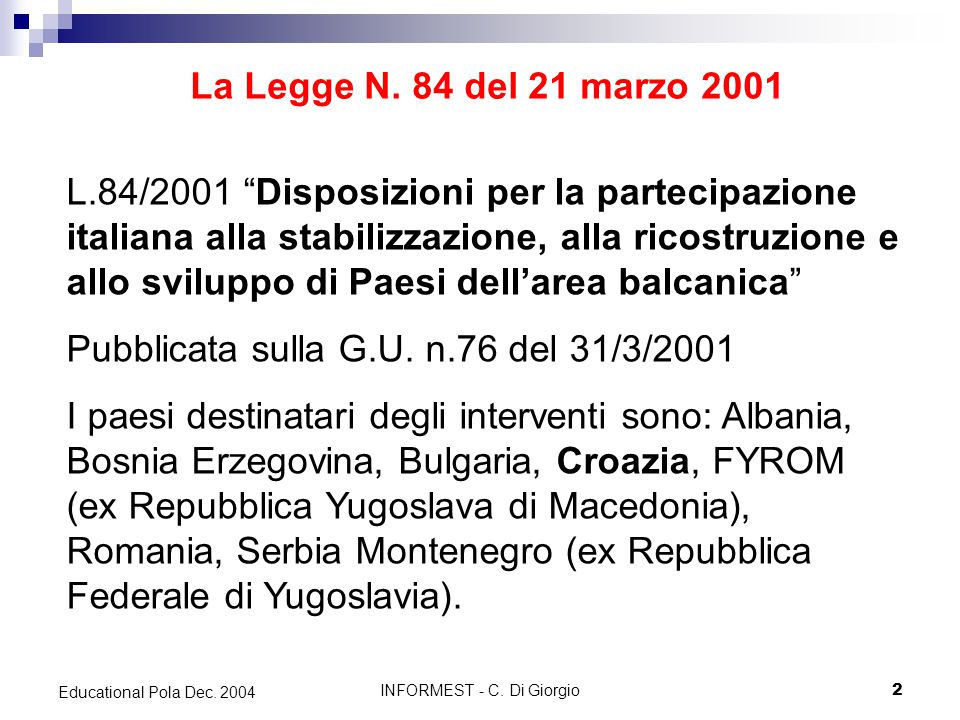 INFORMEST - C. Di Giorgio2 Educational Pola Dec. 2004 La Legge N.