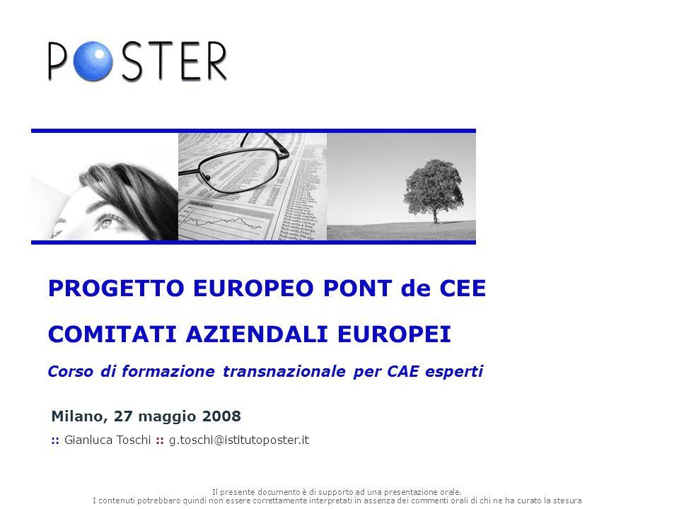 Corso di formazione transnazionale per CAE esperti Milano, 27 maggio 2008 12 La società europea