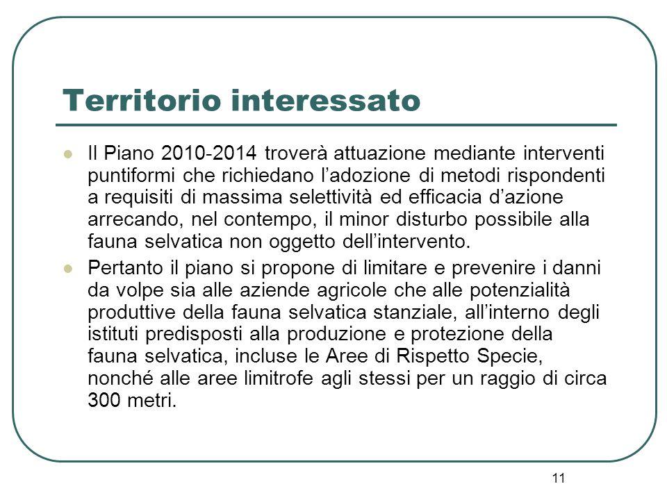 11 Territorio interessato Il Piano 2010-2014 troverà attuazione mediante interventi puntiformi che richiedano l'adozione di metodi rispondenti a requi