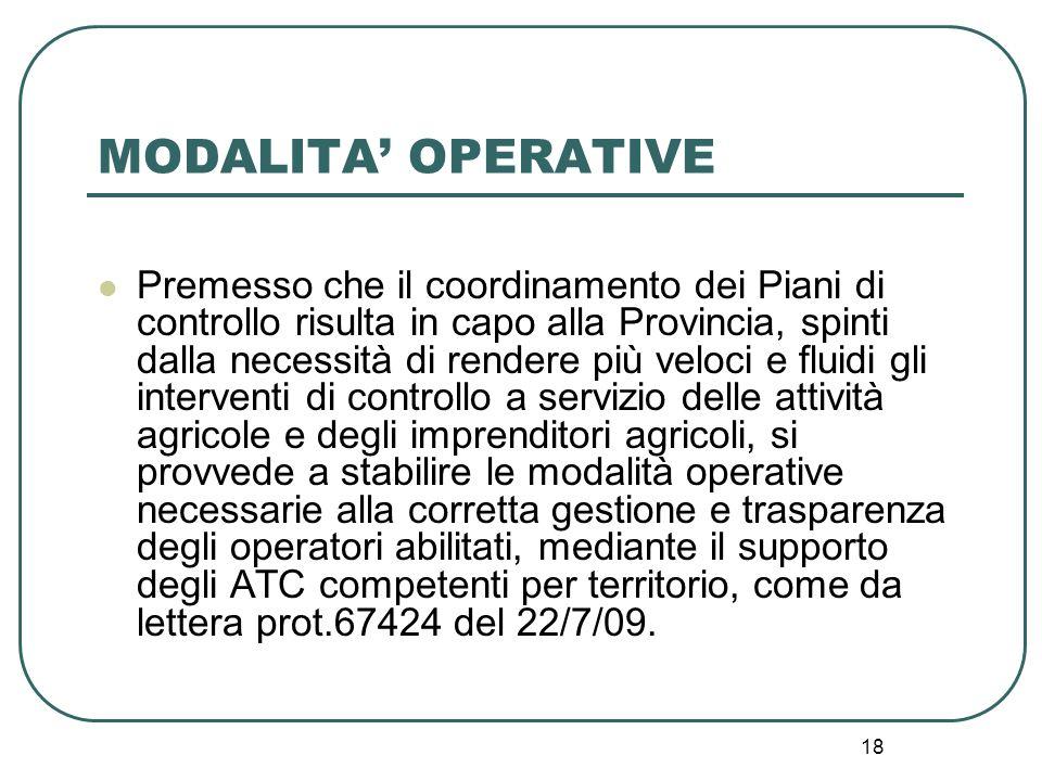 18 MODALITA' OPERATIVE Premesso che il coordinamento dei Piani di controllo risulta in capo alla Provincia, spinti dalla necessità di rendere più velo