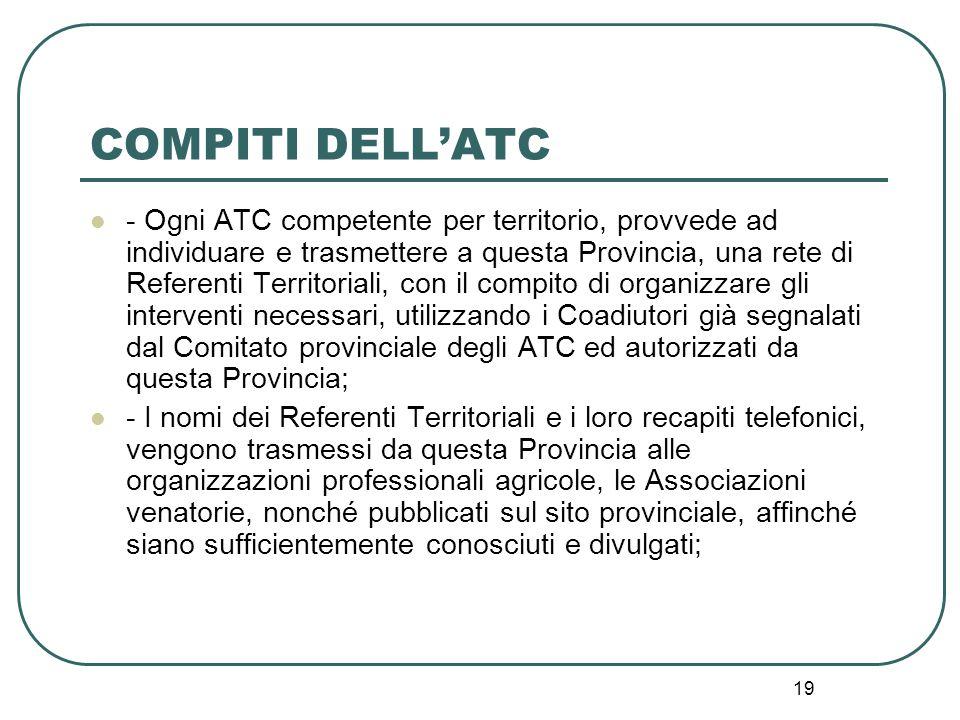19 COMPITI DELL'ATC - Ogni ATC competente per territorio, provvede ad individuare e trasmettere a questa Provincia, una rete di Referenti Territoriali