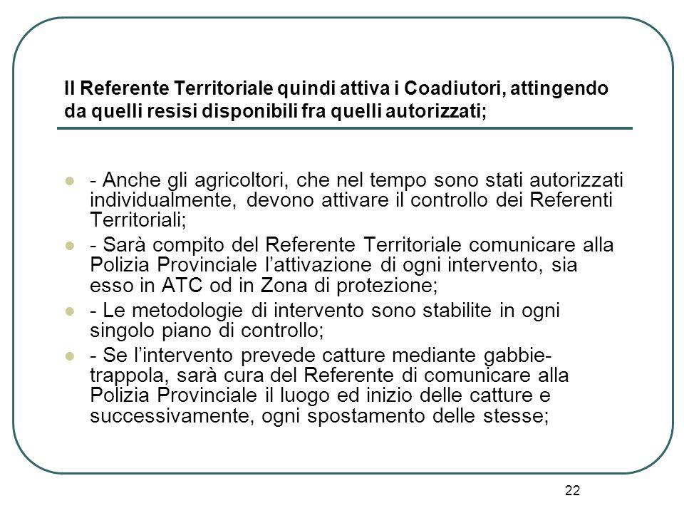 22 Il Referente Territoriale quindi attiva i Coadiutori, attingendo da quelli resisi disponibili fra quelli autorizzati; - Anche gli agricoltori, che