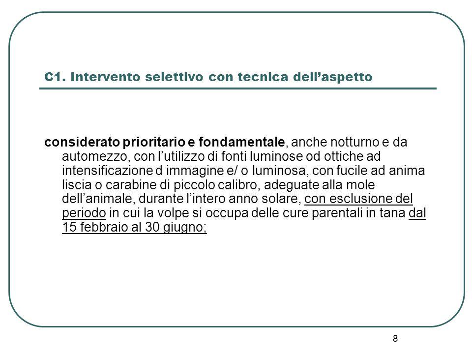 8 C1. Intervento selettivo con tecnica dell'aspetto considerato prioritario e fondamentale, anche notturno e da automezzo, con l'utilizzo di fonti lum