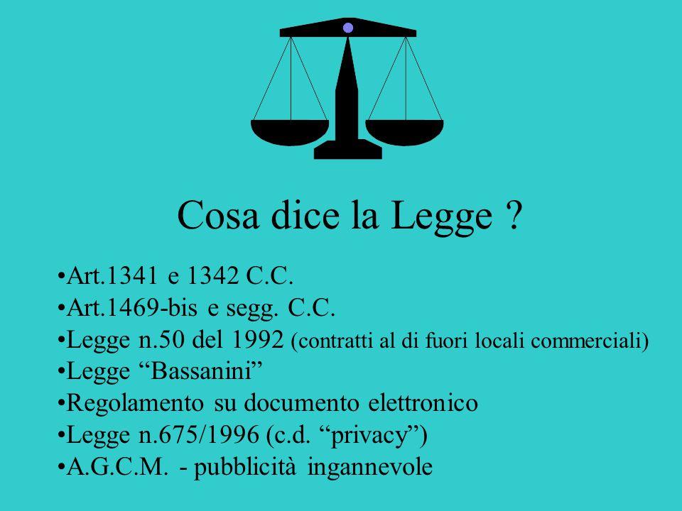 Cosa dice la Legge .Art.1341 e 1342 C.C. Art.1469-bis e segg.