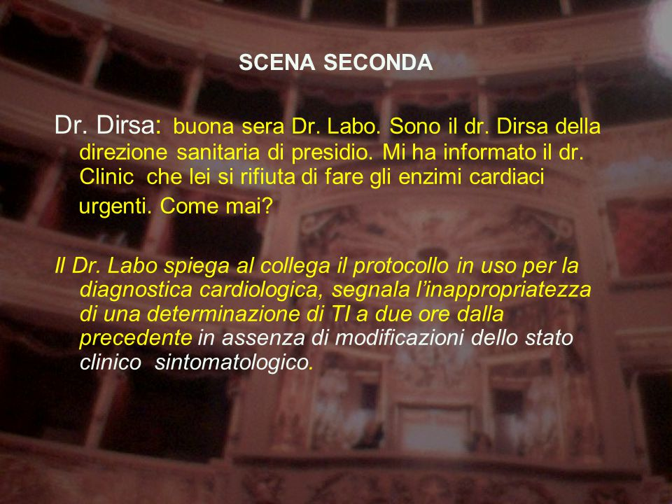 SCENA SECONDA Dr. Dirsa: buona sera Dr. Labo. Sono il dr.