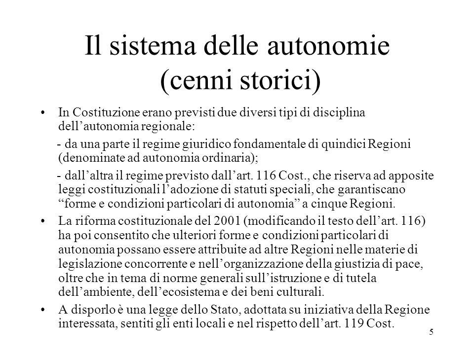 5 Il sistema delle autonomie (cenni storici) In Costituzione erano previsti due diversi tipi di disciplina dell'autonomia regionale: - da una parte il