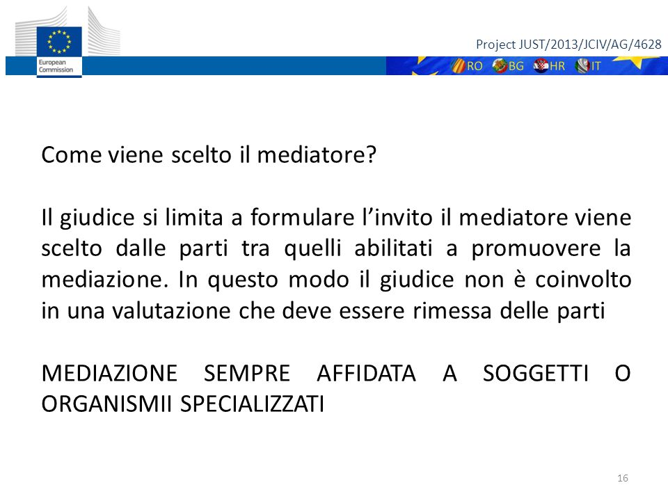 Project JUST/2013/JCIV/AG/4628 16 Come viene scelto il mediatore.
