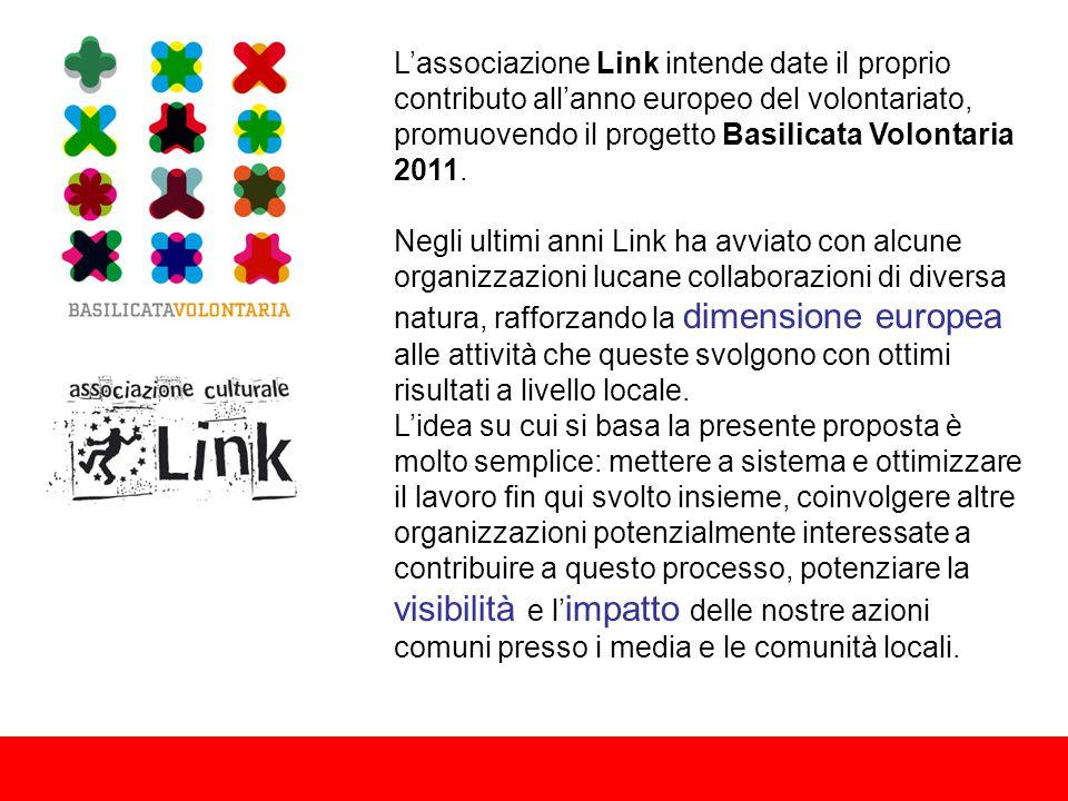 L'associazione Link intende date il proprio contributo all'anno europeo del volontariato, promuovendo il progetto Basilicata Volontaria 2011.