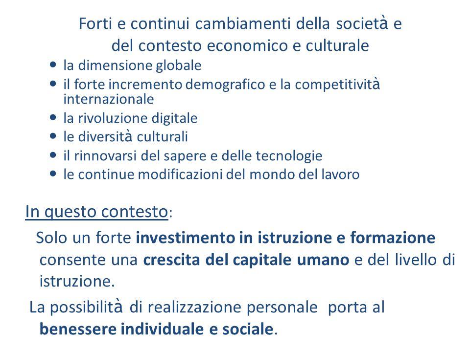 Lo scenario attuale Forti e continui cambiamenti della societ à e del contesto economico e culturale la dimensione globale il forte incremento demogra