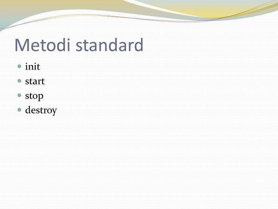 Metodi standard init start stop destroy