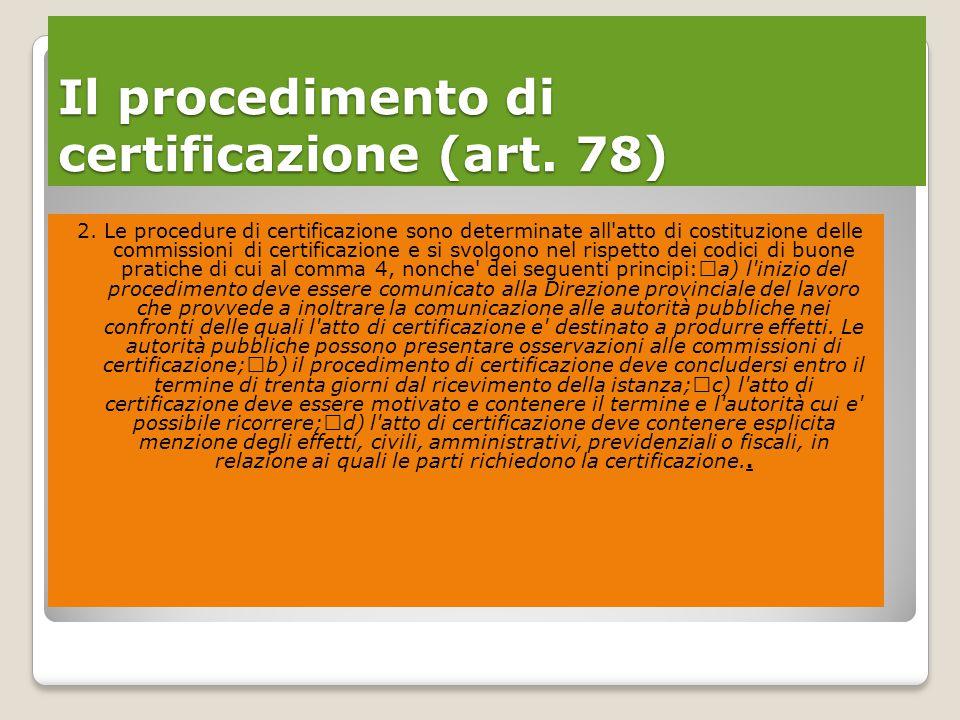 Il procedimento di certificazione (art. 78) 2.