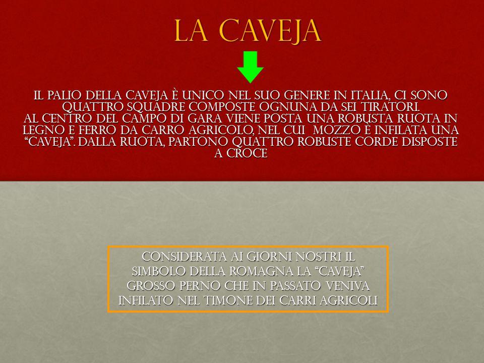LA CAVEJA Il Palio della Caveja è unico nel suo genere in Italia, ci sono quattro squadre composte ognuna da sei tiratori.