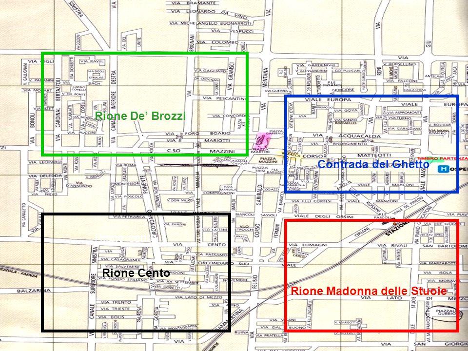 Contrada del Ghetto Rione Madonna delle Stuoie Rione Cento Rione cento Rione De' Brozzi
