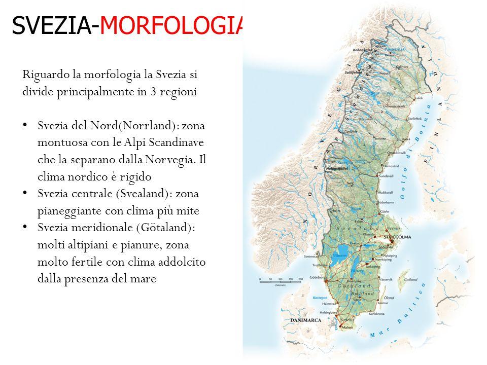 SVEZIA-MORFOLOGIA Riguardo la morfologia la Svezia si divide principalmente in 3 regioni Svezia del Nord(Norrland): zona montuosa con le Alpi Scandina
