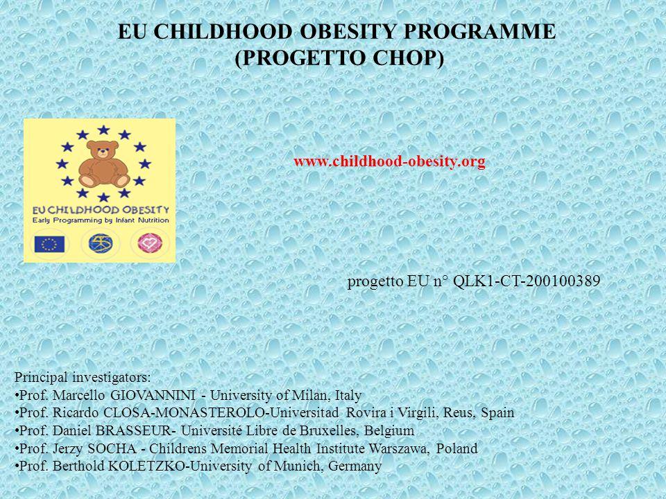 EU CHILDHOOD OBESITY PROGRAMME (PROGETTO CHOP) www.childhood-obesity.org progetto EU n° QLK1-CT-200100389 Principal investigators: Prof. Marcello GIOV