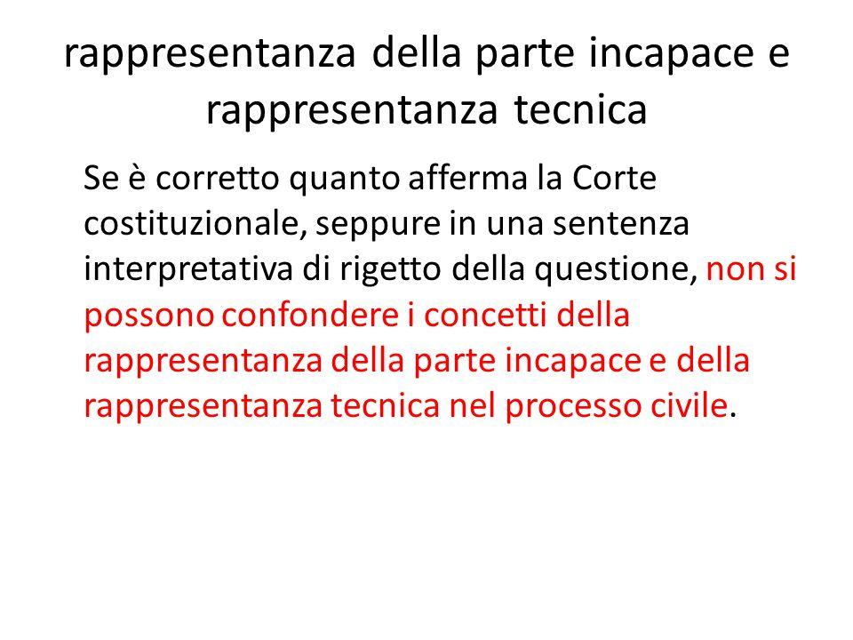rappresentanza dell'incapace Non è dubitabile, infatti, che l'incapace debba stare in giudizio con il suo rappresentante legale (art.