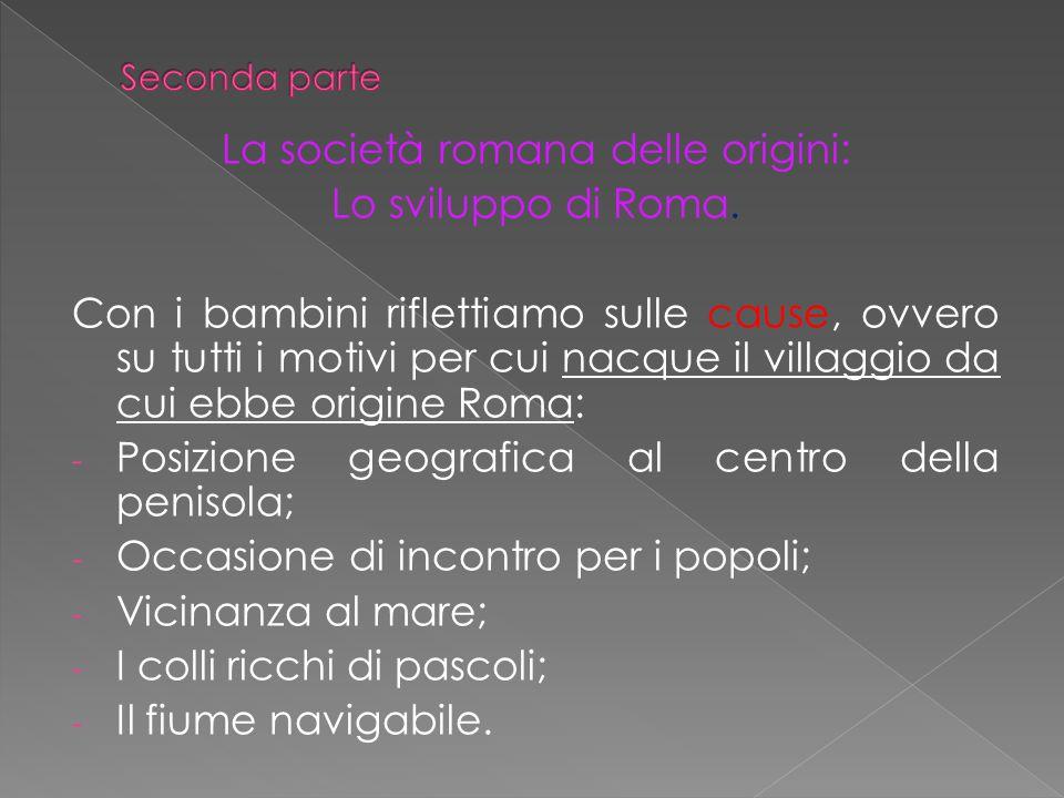 La società romana delle origini: Lo sviluppo di Roma.