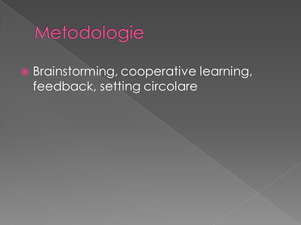  Brainstorming, cooperative learning, feedback, setting circolare