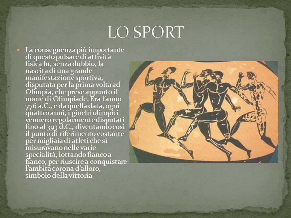 La conseguenza più importante di questo pulsare di attività fisica fu, senza dubbio, la nascita di una grande manifestazione sportiva, disputata per la prima volta ad Olimpia, che prese appunto il nome di Olimpiade.