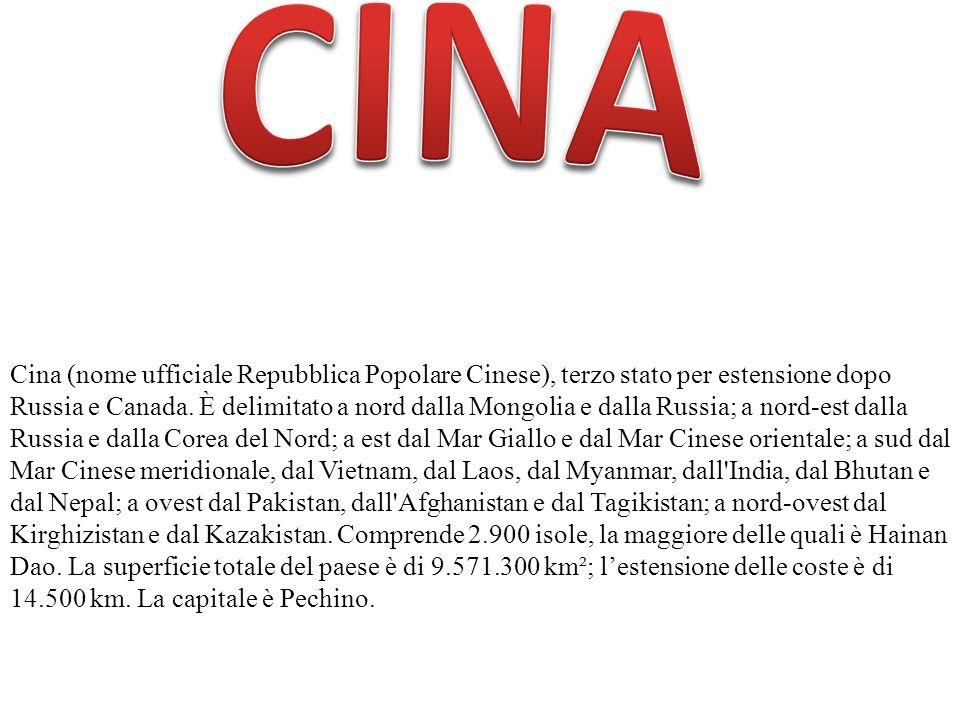 Cina (nome ufficiale Repubblica Popolare Cinese), terzo stato per estensione dopo Russia e Canada. È delimitato a nord dalla Mongolia e dalla Russia;