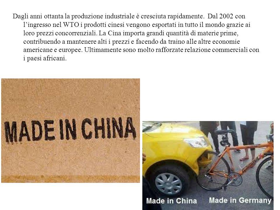 Dagli anni ottanta la produzione industriale è cresciuta rapidamente. Dal 2002 con l'ingresso nel WTO i prodotti cinesi vengono esportati in tutto il