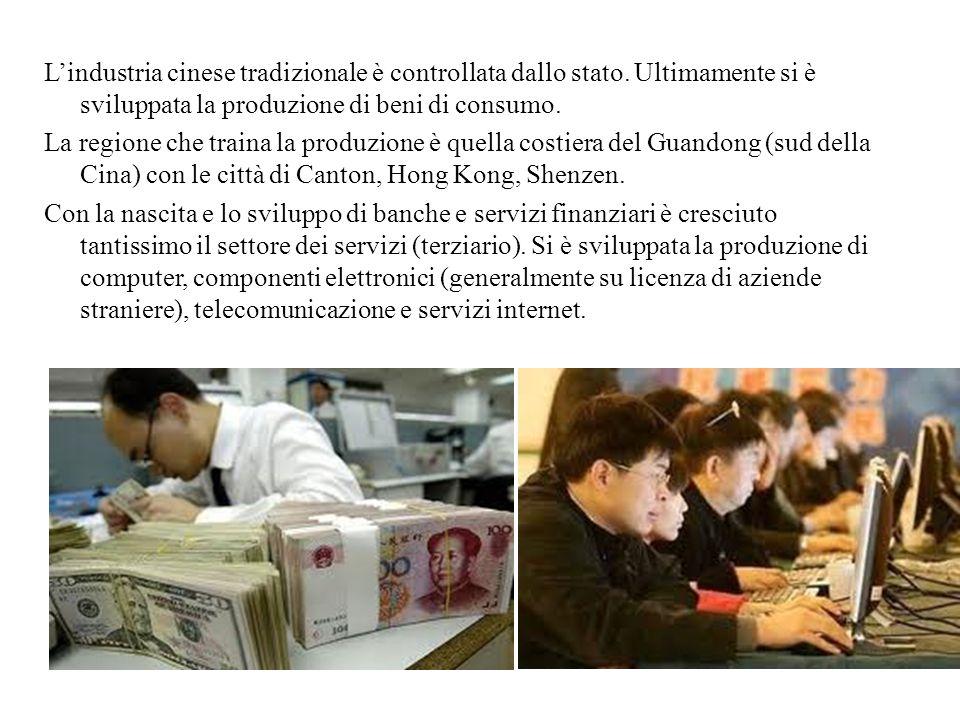 L'industria cinese tradizionale è controllata dallo stato. Ultimamente si è sviluppata la produzione di beni di consumo. La regione che traina la prod