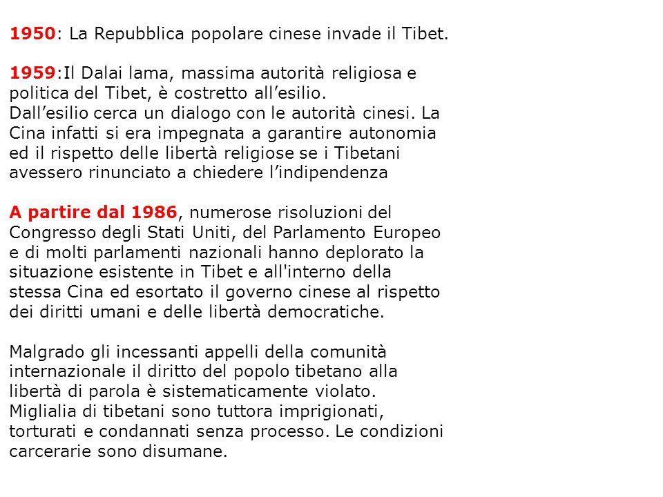 1950: La Repubblica popolare cinese invade il Tibet. 1959:Il Dalai lama, massima autorità religiosa e politica del Tibet, è costretto all'esilio. Dall
