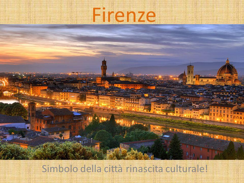 Firenze Simbolo della città rinascita culturale!