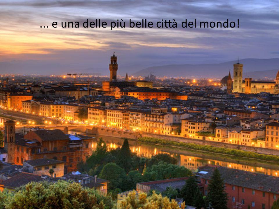 ... e una delle più belle città del mondo!