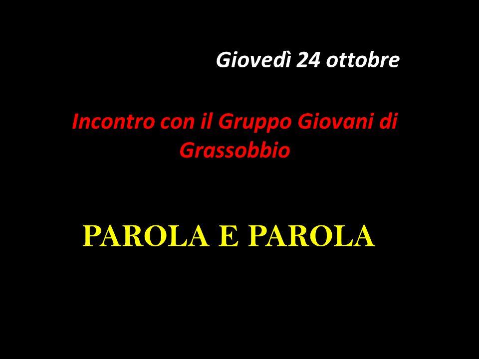 Giovedì 24 ottobre Incontro con il Gruppo Giovani di Grassobbio PAROLA E PAROLA