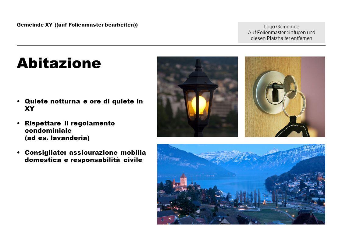 Logo Gemeinde Auf Folienmaster einfügen und diesen Platzhalter entfernen Gemeinde XY ((auf Folienmaster bearbeiten)) Abitazione Quiete notturna e ore