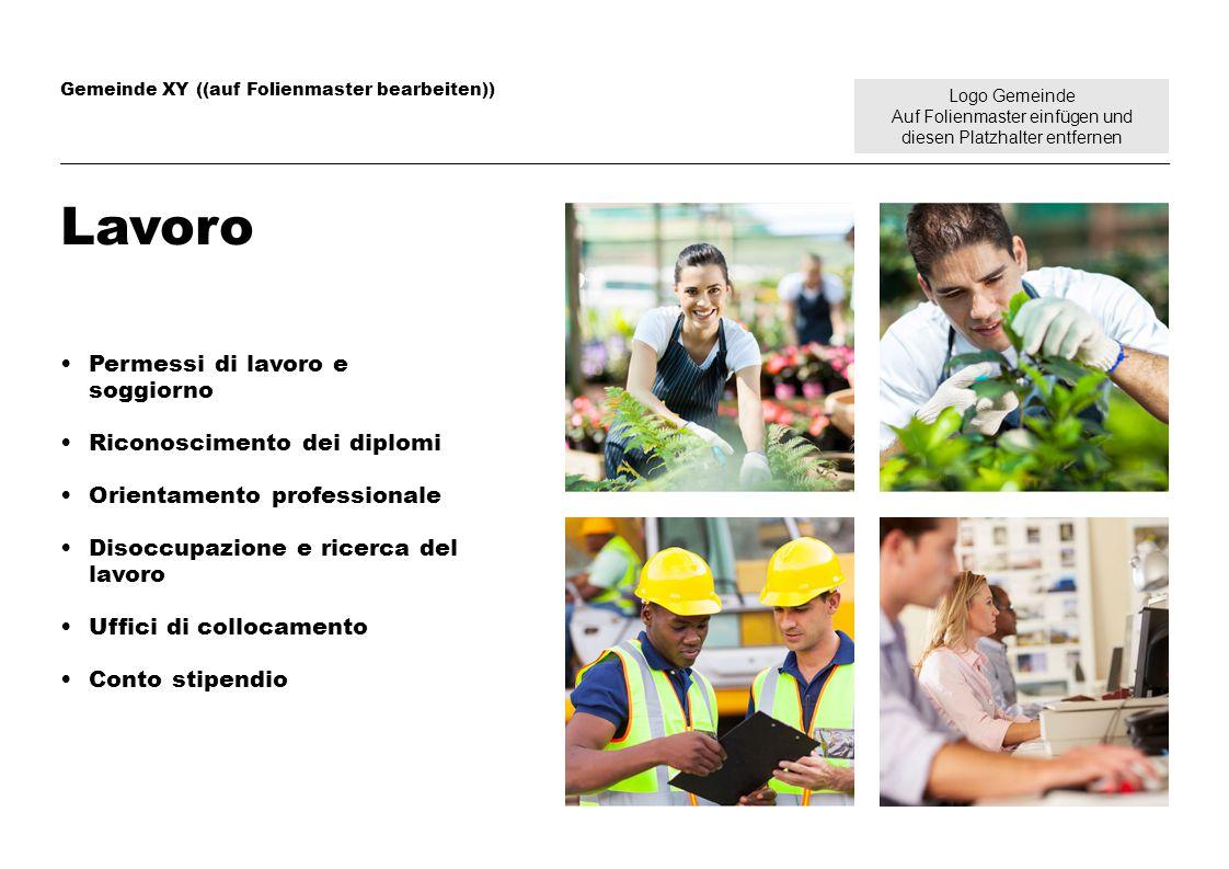 Logo Gemeinde Auf Folienmaster einfügen und diesen Platzhalter entfernen Gemeinde XY ((auf Folienmaster bearbeiten)) Lavoro Permessi di lavoro e soggi