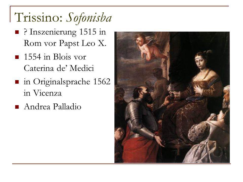 Trissino: Sofonisba . Inszenierung 1515 in Rom vor Papst Leo X.