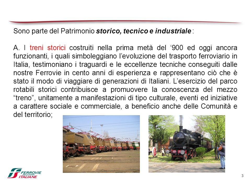 3 Sono parte del Patrimonio storico, tecnico e industriale : A. I treni storici costruiti nella prima metà del '900 ed oggi ancora funzionanti, i qual