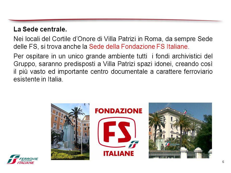 6 La Sede centrale. Nei locali del Cortile d'Onore di Villa Patrizi in Roma, da sempre Sede delle FS, si trova anche la Sede della Fondazione FS Itali