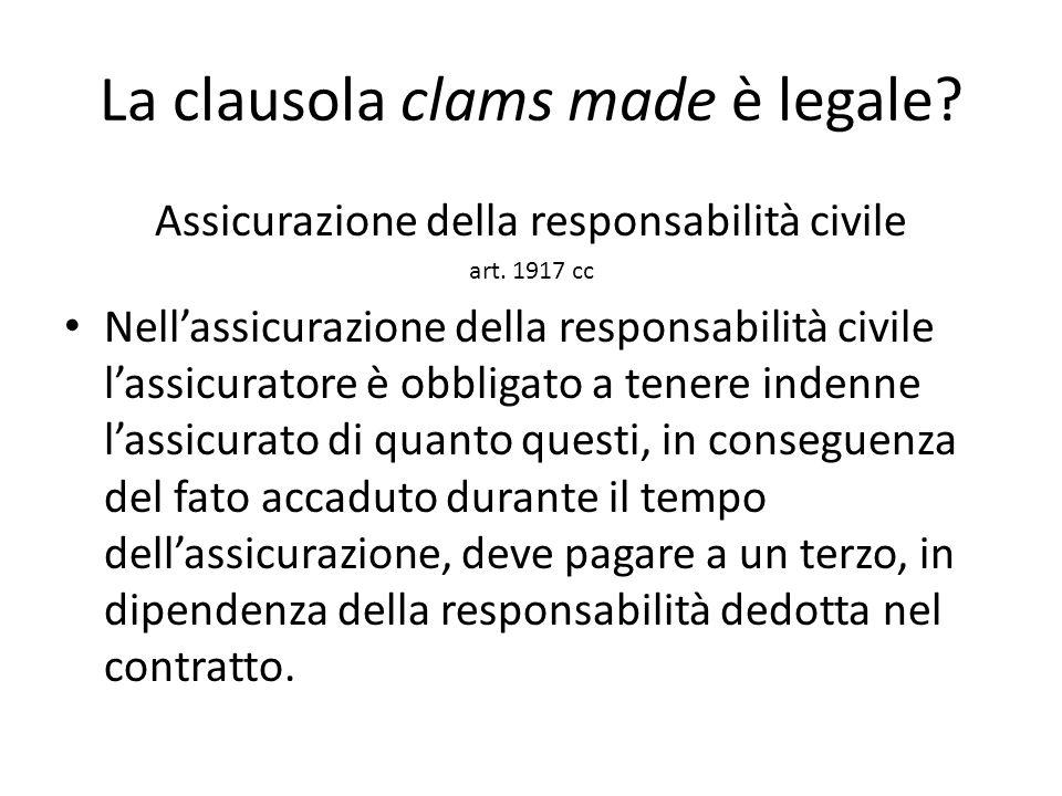 La clausola clams made è legale? Assicurazione della responsabilità civile art. 1917 cc Nell'assicurazione della responsabilità civile l'assicuratore