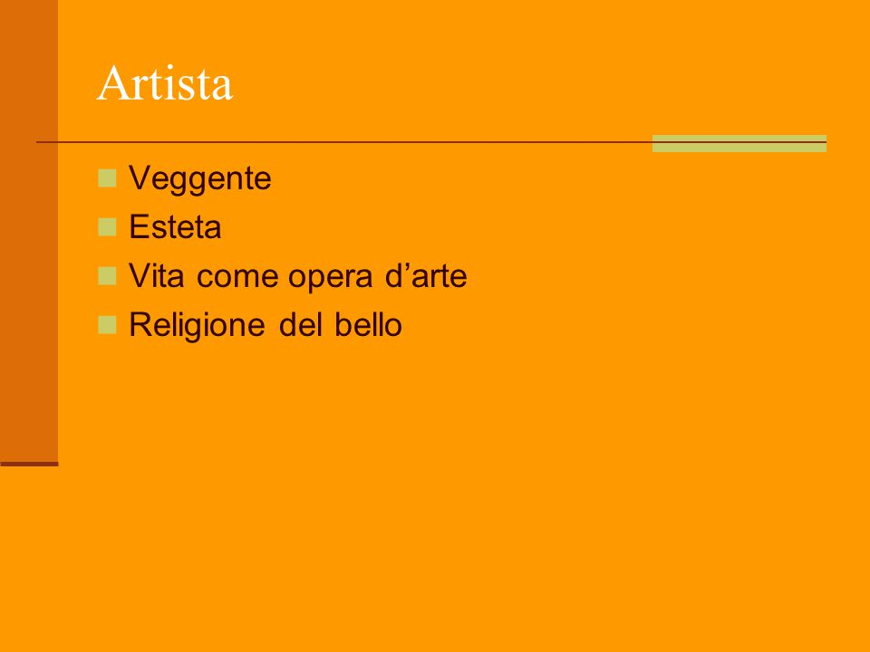Artista Veggente Esteta Vita come opera d'arte Religione del bello