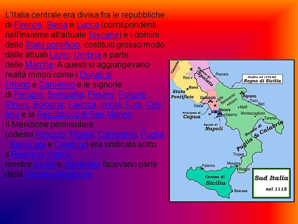L'Italia centrale era divisa fra le repubbliche di Firenze, Siena e Lucca (corrispondenti nell'insieme all'attuale Toscana) e i domini dello Stato pon