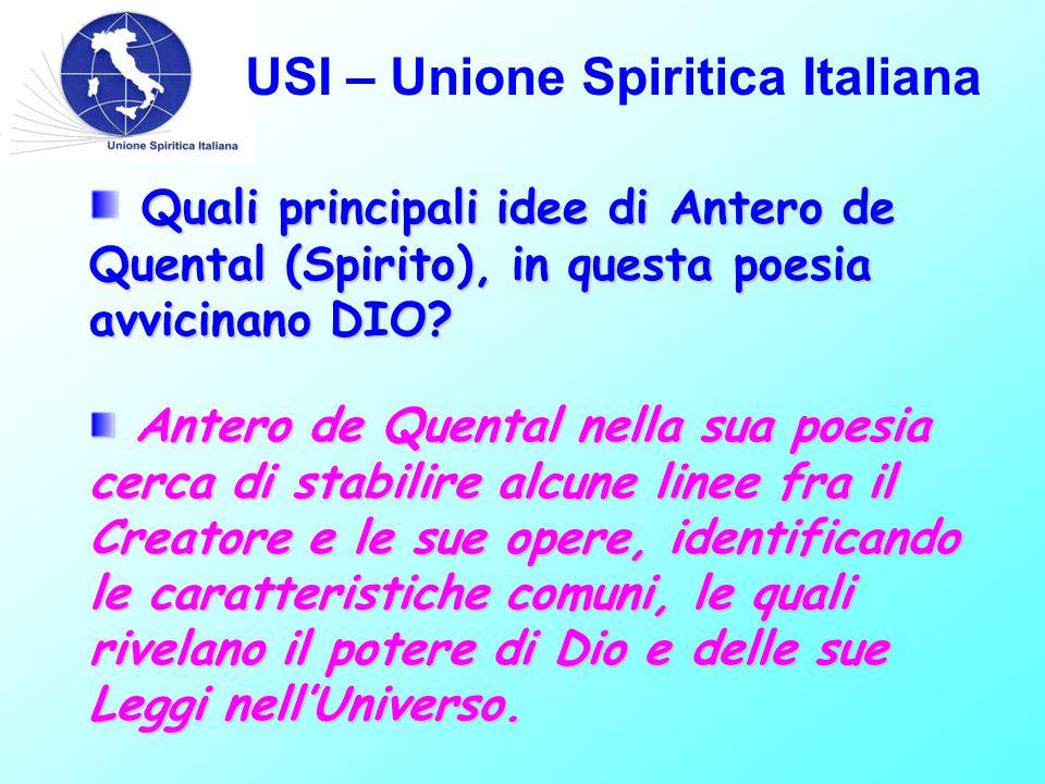 USI – Unione Spiritica Italiana  Dio é único: Argomenti Se ci fossero molti dei, nell'ordinamento dell'Universo non ci sarebbe unità di vedute, né unità di potere.