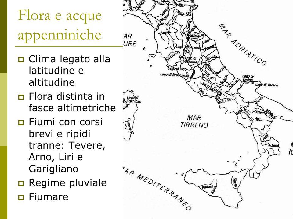 Flora e acque appenniniche CClima legato alla latitudine e altitudine FFlora distinta in fasce altimetriche FFiumi con corsi brevi e ripidi tran