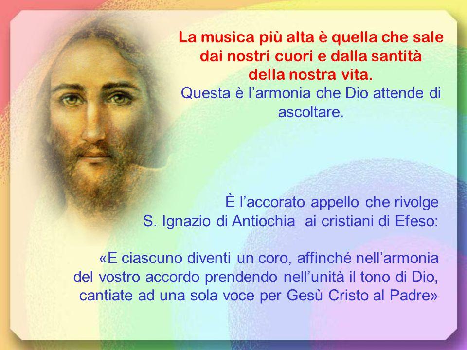 Ogni battezzato è, dunque, uno stupendo strumento che dà vita a questo meraviglioso spartito: «Voi, santi, siete la tromba, il salterio, la cetra, il