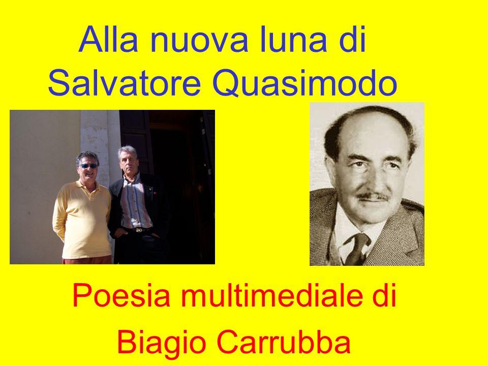 Alla nuova luna di Salvatore Quasimodo Poesia multimediale di Biagio Carrubba