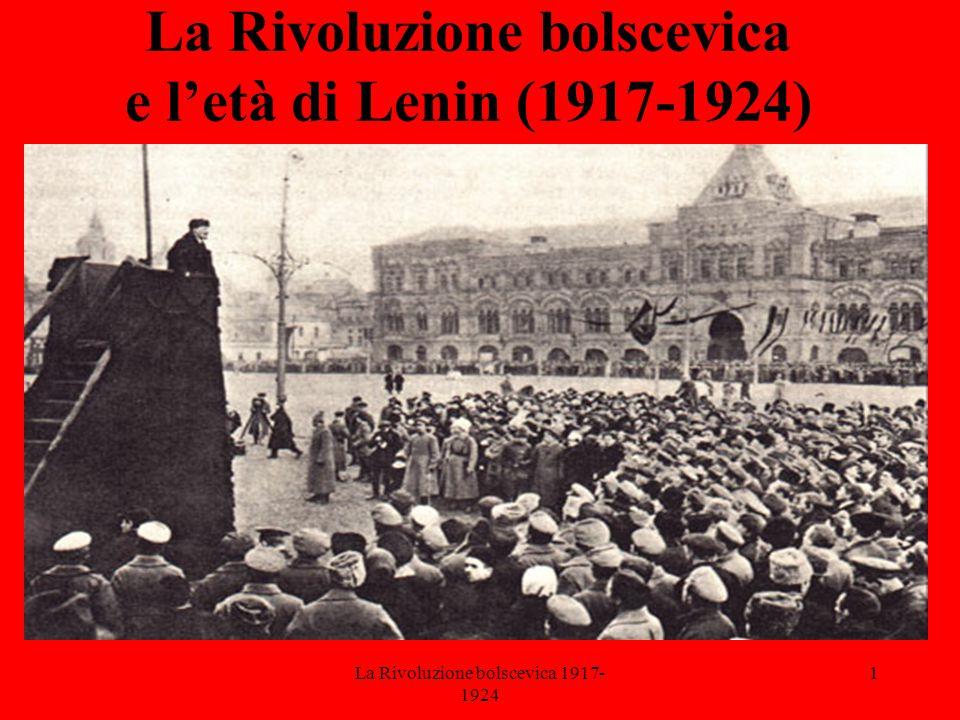 La Rivoluzione bolscevica 1917- 1924 1 La Rivoluzione bolscevica e l'età di Lenin (1917-1924)