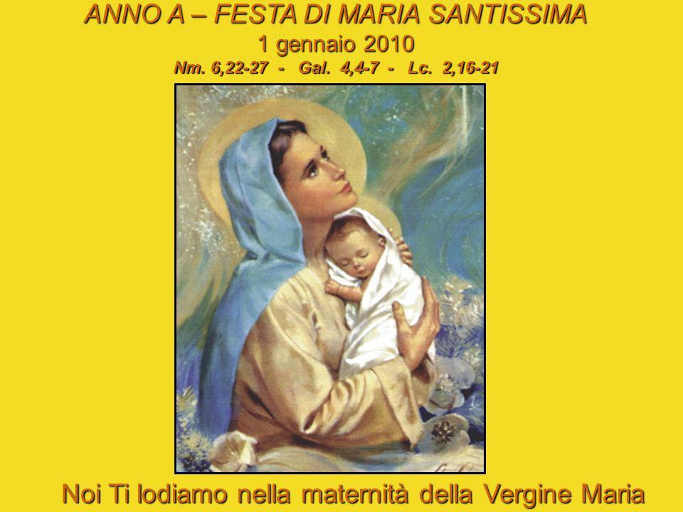 ANNO A – FESTA DI MARIA SANTISSIMA 1 gennaio 2010 Nm.
