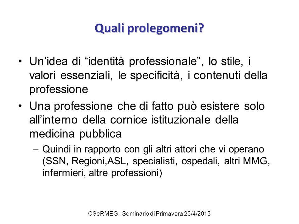 """CSeRMEG - Seminario di Primavera 23/4/2013 Quali prolegomeni? Un'idea di """"identità professionale"""", lo stile, i valori essenziali, le specificità, i co"""