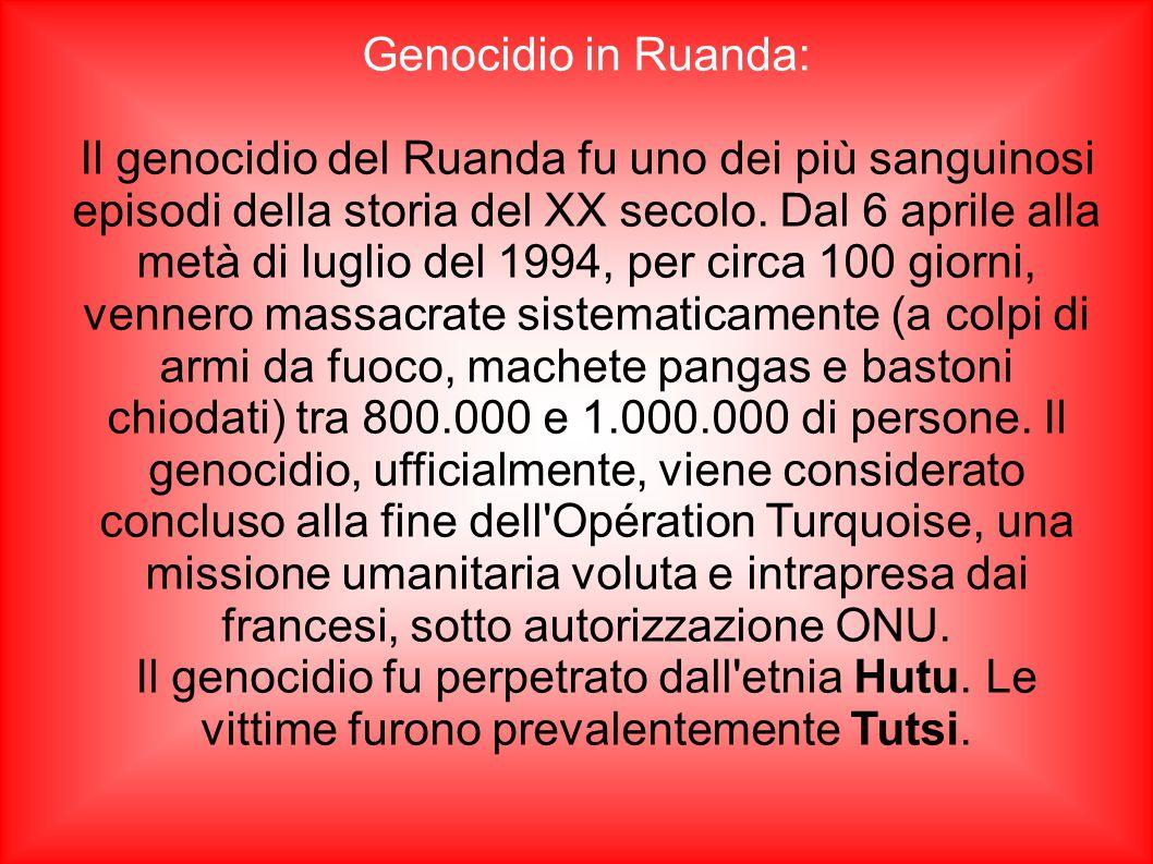 Genocidio in Ruanda: Il genocidio del Ruanda fu uno dei più sanguinosi episodi della storia del XX secolo. Dal 6 aprile alla metà di luglio del 1994,