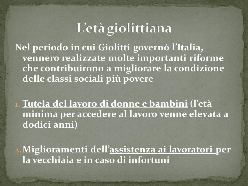 Nel periodo in cui Giolitti governò l'Italia, vennero realizzate molte importanti riforme che contribuirono a migliorare la condizione delle classi so