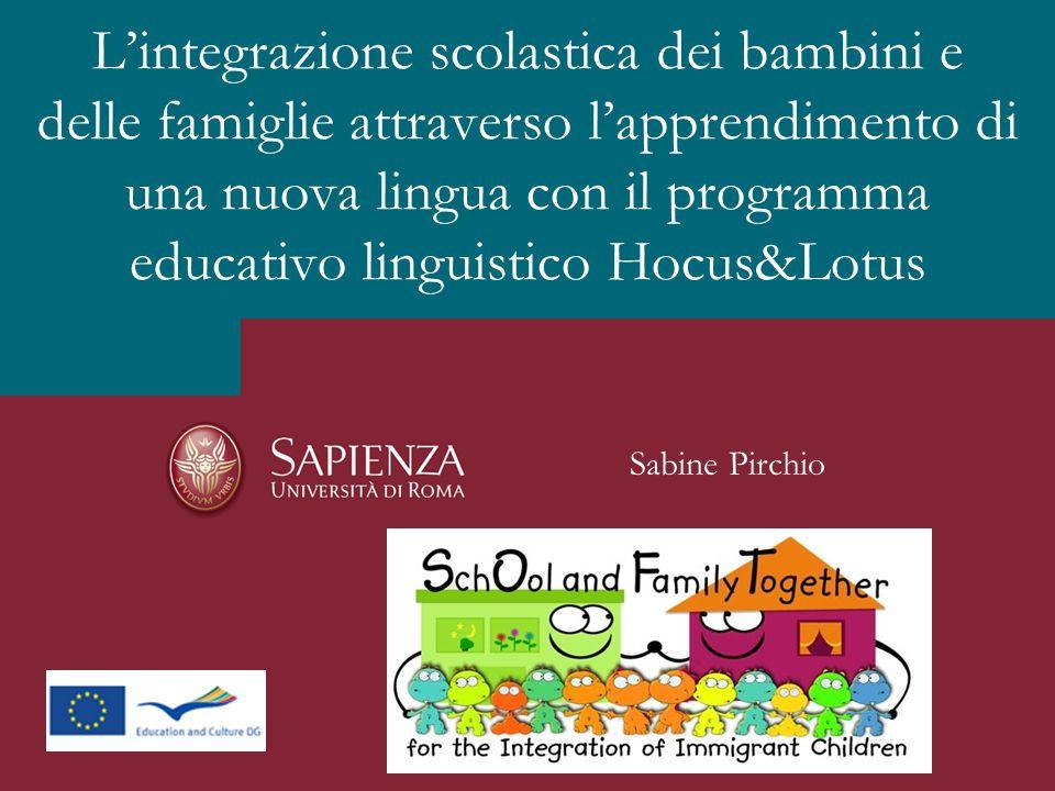 L'integrazione scolastica dei bambini e delle famiglie attraverso l'apprendimento di una nuova lingua con il programma educativo linguistico Hocus&Lotus Sabine Pirchio